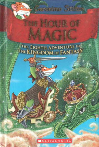 The Hour Of Magic - The Eighth Adventure In The Kingdom Of Fantacy