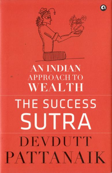 An Indian Approach To Wealth- The Success Sutra